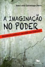 A IMAGINAÇÃO NO PODER - OBEDIÊNCIA POLÍTICA E SERVIDÃO EM ESPINOSA