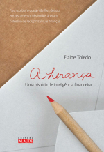 HERANCA, A - UMA HISTORIA  DE INTELIGENCIA FINANCEIRA