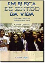 EM BUSCA DO SENTIDO DA VIDA - REFLEXOES A PARTIR