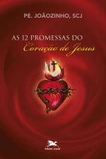 AS DOZE PROMESSAS DO CORAÇÃO DE JESUS