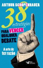 38 ESTRATÉGIAS PARA VENCER QUALQUER DEBATE