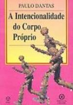 INTENCIONALIDADE DO CORPO PROPRIO, O