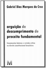 ARGUIÇÃO DE DESCUMPRIMENTO DE PRECEITO FUNDAMENTAL - 1 ED./2011