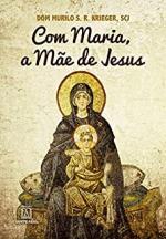 COM MARIA A MAE DE JESUS