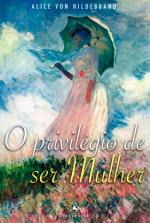 PRIVILÉGIO DE SER MULHER, O