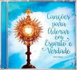 CD CANÇÕES PARA ADORAR EM ESPÍRITO E VERDADE - VOLUME 02