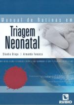 MANUAL DE ROTINAS EM TRIAGEM NEONATAL