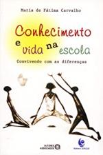 CONHECIMENTO E VIDA NA ESCOLA - CONVIVENDO COM AS...