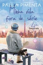 MINHA VIDA FORA DE SÉRIE - 4 TEMPORADA