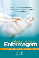 MEDICAMENTOS EM ENFERMAGEM, FARMACOLOGIA E ADMINISTRAÇÃO