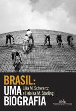 BRASIL: UMA BIOGRAFIA - COM NOVO PÓS-ESCRITO