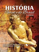 HISTORIA GERAL E DO BRASIL  3ª EDICAO