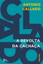 A REVOLTA DA CACHAÇA