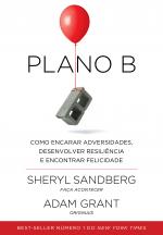 PLANO B - COMO ENCARAR ADVERSIDADES, DESENVOLVER RESILIÊNCIA E ENCONTRAR FELICIDADE