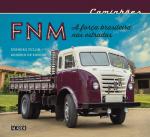 FNM - A FORÇA BRASILEIRA NAS ESTRADAS