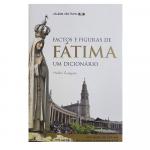 FACTOS E FIGURAS DE FATIMA   UM DICIONARIO