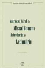 INSTRUCAO GERAL DO MISSAL ROMANO E INTRODUCAO AO LECIONARIO