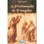 PROCLAMACAO DO EVANGELHO, A