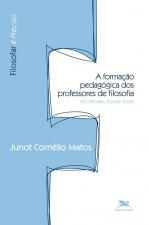 A FORMAÇÃO PEDAGÓGICA DOS PROFESSORES DE FILOSOFIA - UM DEBATE, MUITAS VOZES
