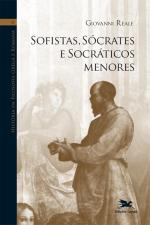 HISTÓRIA DA FILOSOFIA GREGA E ROMANA (VOL II) - VOLUME II: SOFISTAS, SÓCRATES E SOCRÁTICOS MENORES