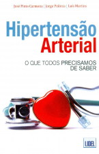 HIPERTENSAO ARTERIAL: O QUE TODOS PRECISAMOS DE SABER