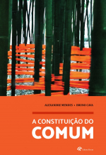 CONSTITUIÇÃO DO COMUM, A - ANTAGONISMO PRODUÇÃO DE SUBJETIVIDADE E CRISE NO CAPITALISMO