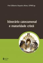 ITINERARIO CATECUMENAL E MATURIDADE...