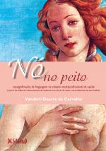 NO NO PEITO - RESSIGNICICACAO DA LINGUAGEM NA RELACAO MULTIPROFISSIONAL DA  - 1ª