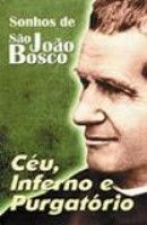 SONHOS DE SAO JOAO BOSCO - CEU, INFERNO E PURGATORIO