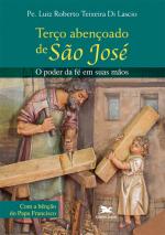 TERÇO ABENÇOADO DE SÃO JOSÉ - O PODER DA FÉ EM SUAS MÃOS