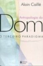 ANTROPOLOGIA DO DOM - O TERCEIRO PARADIGMA