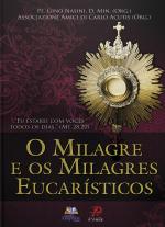 MILAGRE E OS MILAGRES EUCARÍSTICOS, O