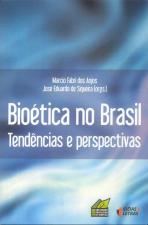 BIOETICA NO BRASIL - TENDENCIAS E PERSPECTIVAS