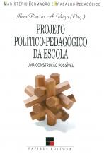 PROJETO POLITICO PEDAGOGICO DA ESCOLA - UMA CONSTRUCAO