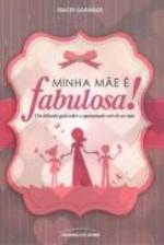 MINHA MÃE É FABULOSA!