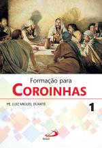 FORMAÇÃO PARA COROINHAS 1