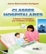 CLASSES HOSPITALARES - O ESPACO PEDAGOGICO NAS UNIDADES DE SAUDE