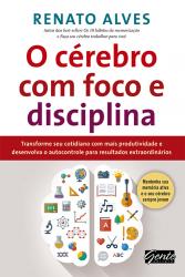CEREBRO COM FOCO E DISCIPLINA, O