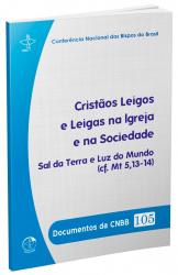DOCUMENTOS DA CNBB 105 - CRISTÃOS LEIGOS E LEIGAS NA IGREJA E NA SOCIEDADE