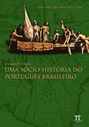 ENSAIOS PARA UMA SOCIO HISTORIA DO PORTUGUES BRASILEIRO