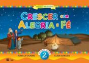 CRESCER COM ALEGRIA E FÉ - EDUCAÇÃO INFANTIL - VOL. 2
