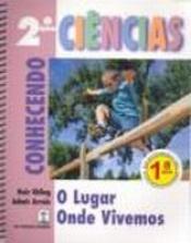 CONHECENDO - 1ª SERIE - CIENCIA - O LUGAR ONDE VIVEMOS