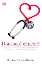 DOUTOR E CANCER - COMO ENFRENTAR COM CONHECIMENTOS...