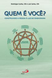 QUEM E VOCE - CONSTRUINDO A PESSOA A LUZ DO ENEAGRAMA