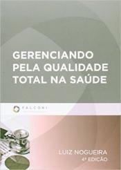 GERENCIANDO PELA QUALIDADE TOTAL NA SAUDE