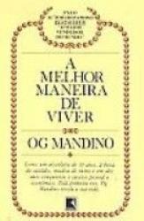 MELHOR MANEIRA DE VIVER, A