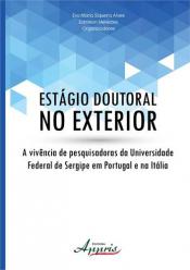 ESTAGIO DOUTORAL NO EXTERIOR - A VIVENCIA DE PESQUISADORAS DA UNIVERSIDADE