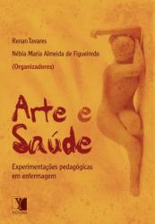 ARTE E SAUDE - EXPERIMENTACOES PEDAGOG. EM ENFERMAGEM