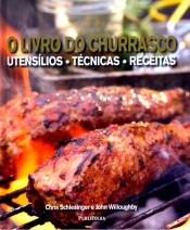 LIVRO DO CHURRASCO, O - UTENSILIOS, TECNICAS E RECEITAS - 1ª