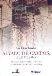 ALVARO DE CAMPOS ELE MESMO - EMERGENCIA DO SUJEITO...